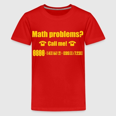 Math Teacher Problems Math problems? Call me! - Kids' Premium T-Shirt