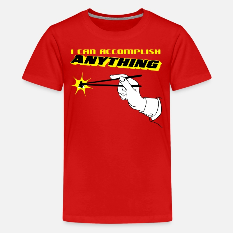 Chopsticks T-Shirts - I Can Accomplish Anything - Kids' Premium T-Shirt red