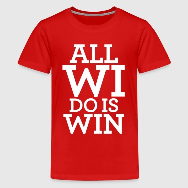 ALL WI DO IS WIN - Kids' Premium T-Shirt