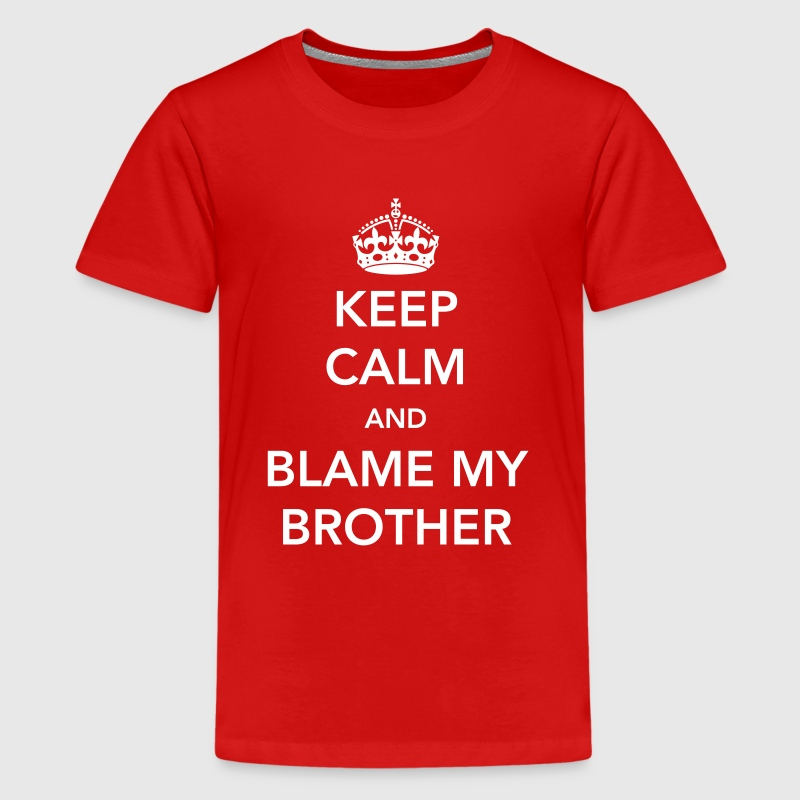 Keep Calm and Blame my brother - Kids' Premium T-Shirt