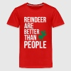 Reindeer are better than people  - Kids' Premium T-Shirt