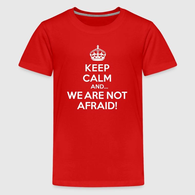Keep calm and we are not afraid - Kids' Premium T-Shirt