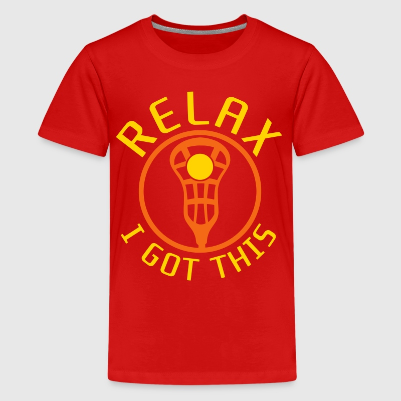Relax I Got This Lacrosse - Kids' Premium T-Shirt