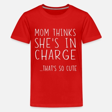 Mom Mom thinks she's in charge. So cute - Kids' Premium T-Shirt