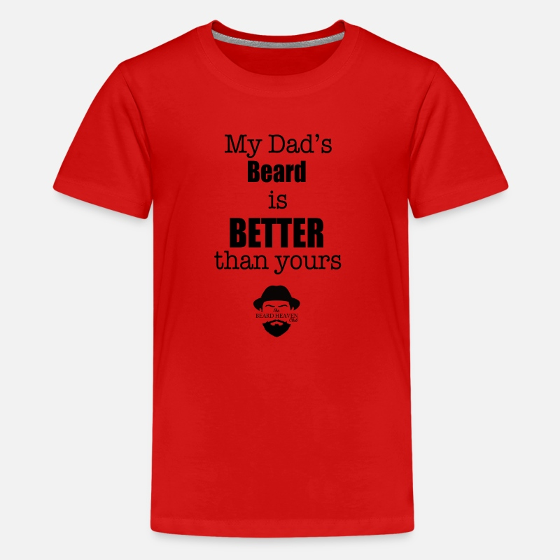 Best T-Shirts - My Dad s Beard is Better than yours - Kids' Premium T-Shirt red