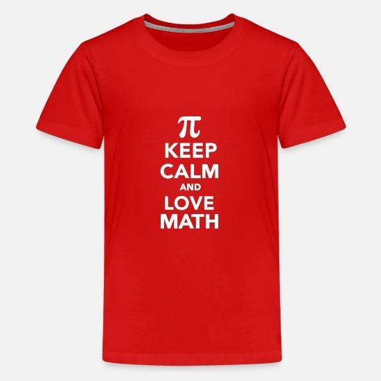 6b29105bef09a Teacher T-Shirts - Keep calm and love Math - Kids' Premium T-
