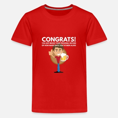 Congrats! on being alive - Kids' Premium T-Shirt