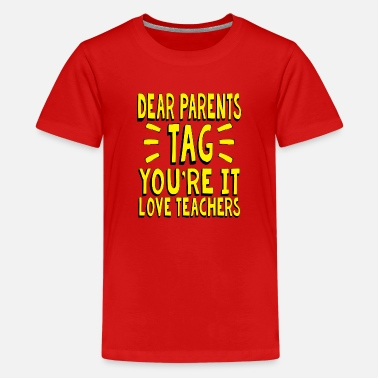 End End of the School Year Teacher TAG Parents for - Kids' Premium T-Shirt