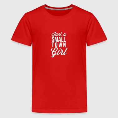 Just a small town Girl - Kids' Premium T-Shirt