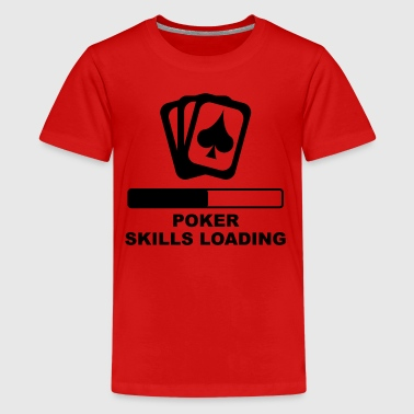 Poker Skills Loading - Kids' Premium T-Shirt