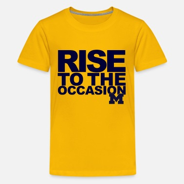 Occasion Michigan Rise to the Occasion Shirt - Kids' Premium T-Shirt