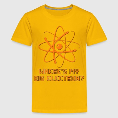 Where's My Big Electron? - Kids' Premium T-Shirt