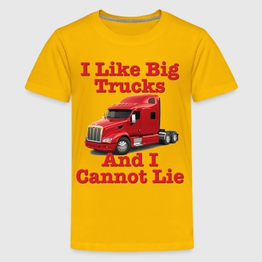 I Like Big Trucks & I Cannot Lie - Kids' Premium T-Shirt