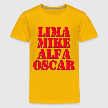 LMAO Lima Mike Alfa Oscar / Laughing My Ass Off - Kids' Premium T-Shirt