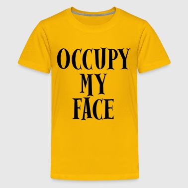 Occupy My Face Protests - Kids' Premium T-Shirt