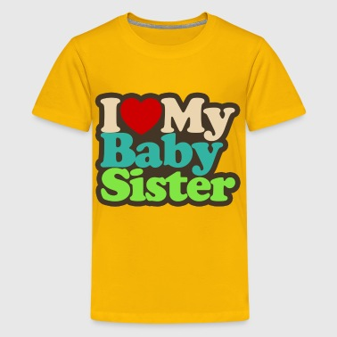 i_love_my_baby_sister - Kids' Premium T-Shirt