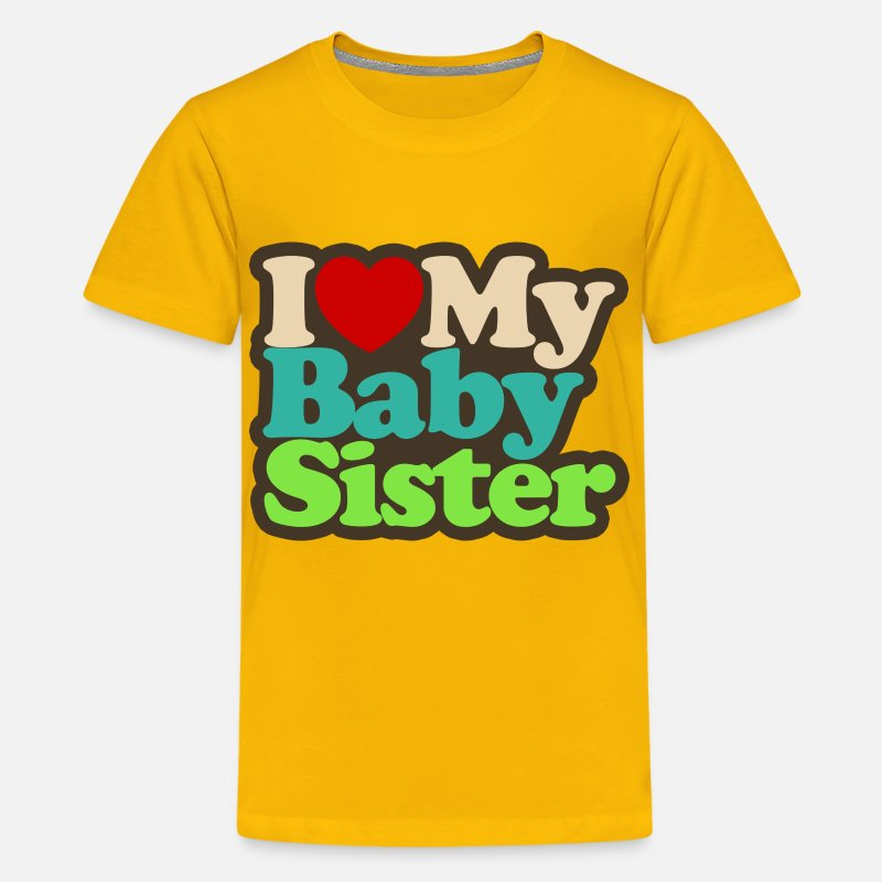 Shop I Love My Baby Sister T Shirts Online Spreadshirt