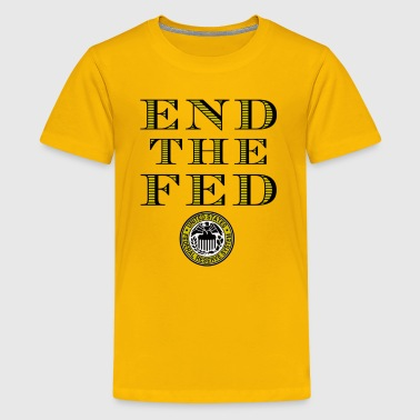 End The Fed Federal Reserve - Kids' Premium T-Shirt