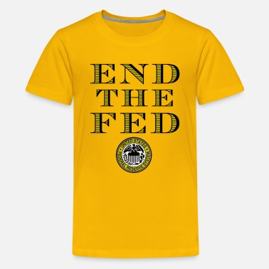 Federal Reserve End The Fed Federal Reserve - Kids' Premium T-Shirt