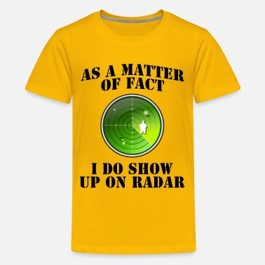 Fat Kid Huge As a matter of fact, I do show up on radar - Kids' Premium T-Shirt