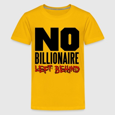 No Billioniare Left Behind Occupy - Kids' Premium T-Shirt