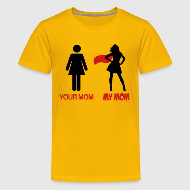 My Mom Your Mom Your Mom - My Mom - Kids' Premium T-Shirt