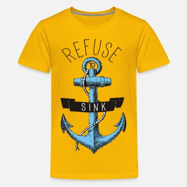 Refuse To Sink REFUSE TO SINK - Kids' Premium T-Shirt