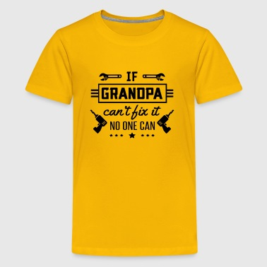 If Grandpa can't fix it no one can - Kids' Premium T-Shirt