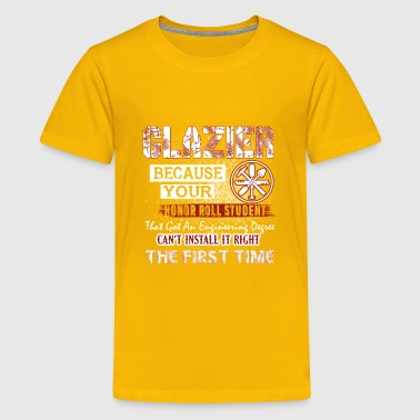 Glazier Because Your Honor Roll Student Shirt - Kids' Premium T-Shirt