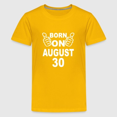Born On August 30 - Kids' Premium T-Shirt