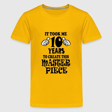 It Took Me 10 Years To Create This Master Piece - Kids' Premium T-Shirt