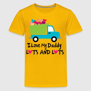 I Love My Daddy Lots and Lots - Kids' Premium T-Shirt