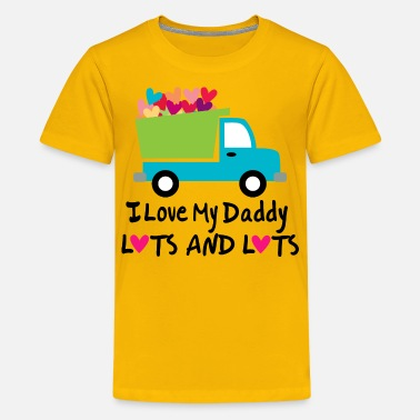Dad I Love My Daddy Lots and Lots - Kids' Premium T-Shirt