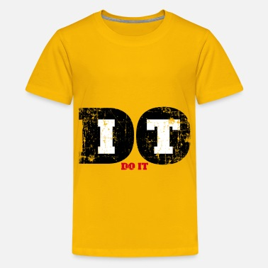 Do It, Doing It, Just Doing It, Positive, Yes, - Kids' Premium T-Shirt