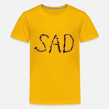 Sad sad - Kids' Premium T-Shirt