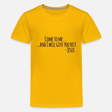 Bible Verse Come to Me And I will Give You Rest - Kids' Premium T-Shirt