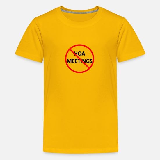 Dad T-Shirts - No HOA Meetings - Kids' Premium T-Shirt sun yellow