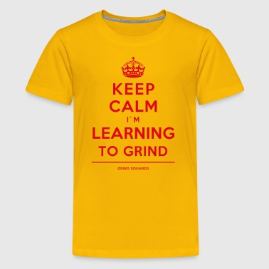 Keep Calm Learning To Grind Red Vers1 - Kids' Premium T-Shirt