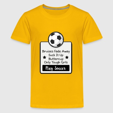 Only Tough Girls Play Soccer - Kids' Premium T-Shirt