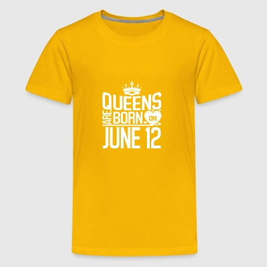 Queens are born on June 12 - Kids' Premium T-Shirt