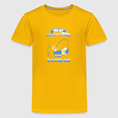 Fishing Tee Shirts Girl Can't Fish Shirt - Kids' Premium T-Shirt