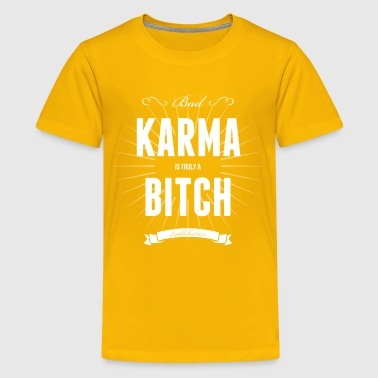Karma is a bitch - Kids' Premium T-Shirt