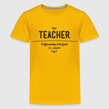 best teacher - craftsmanship at its finest - Kids' Premium T-Shirt