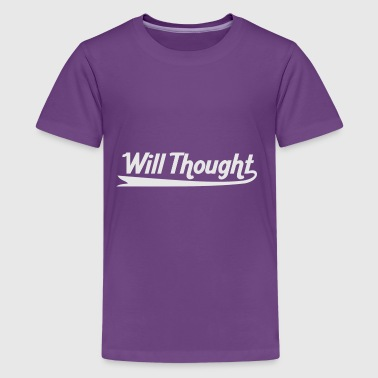 Will Thought - Kids' Premium T-Shirt