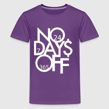 No Days Off - White Font - Kids' Premium T-Shirt