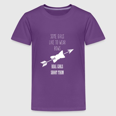Some Girls Wear Bows - Real Shoot Them Archery - Kids' Premium T-Shirt