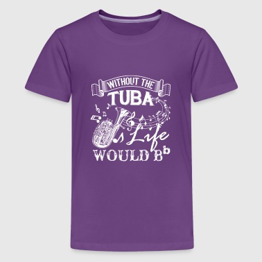 Life Without Tuba Shirt - Kids' Premium T-Shirt