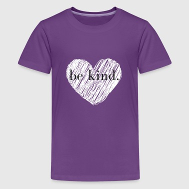 be kind. - Kids' Premium T-Shirt