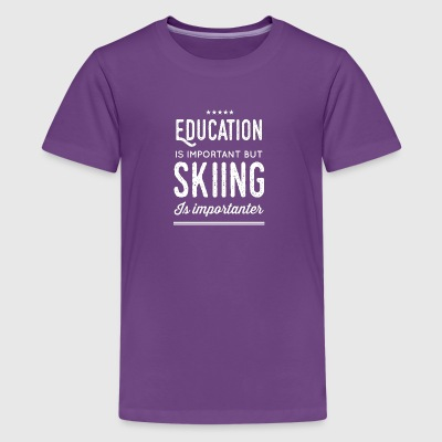 Education is important but skiing is importanter - Kids' Premium T-Shirt