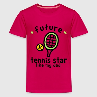 Tennis Star Like Dad - Kids' Premium T-Shirt